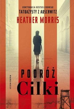 Podróż Cilki - Morris Heather