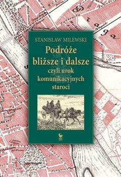 Podróże bliższe i dalsze, czyli urok komunikacyjnych staroci-Milewski Stanisław