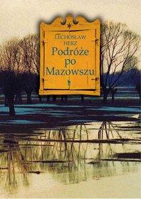 Podróże po Mazowszu-Herz Lechosław