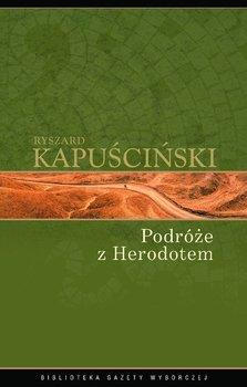 Podróże z Herodotem-Kapuściński Ryszard