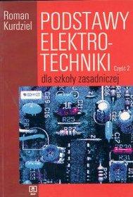 Podstawy elektrotechniki dla szkoły zasadniczej. Część 2-Kurdziel Roman