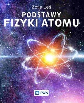 Podstawy fizyki atomu-Leś Zofia