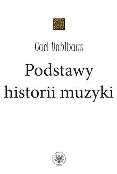 Podstawy historii muzyki-Dahlhaus Carl
