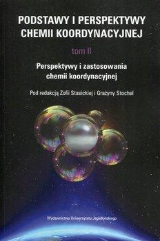 Podstawy i perspektywy chemii koordynacyjnej. Tom 2-Opracowanie zbiorowe