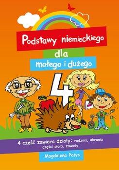Podstawy niemieckiego dla małego i dużego. Część 4-Pałys-Sasim Magdalena