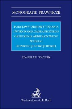 Podstawy odmowy uznania i wykonania zagranicznego orzeczenia arbitrażowego według Konwencji nowojorskiej-Sołtysik Stanisław