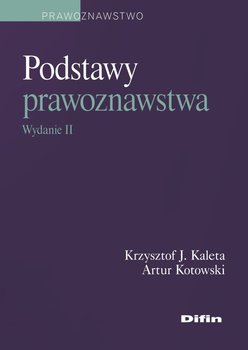Podstawy prawoznawstwa-Kotowski Artur, Kaleta Krzysztof J.