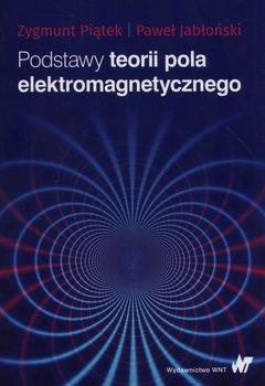 Podstawy teorii pola elektromagnetycznego-Piątek Zygmunt, Jabłoński Paweł
