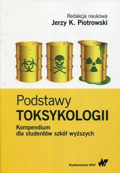 Podstawy toksykologii. Kompendium dla studentów szkół wyższych-Opracowanie zbiorowe