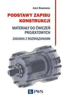 Podstawy zapisu konstrukcji-Bajkowski Jerzy