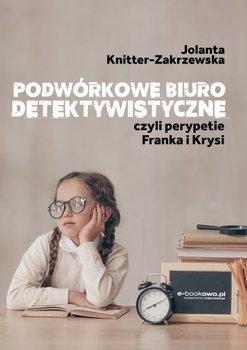 Podwórkowe biuro detektywistyczne, czyli Perypetie Franka i Krysi-Knitter-Zakrzewska Jolanta