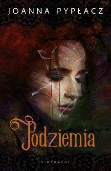 Podziemia-Pypłacz Joanna