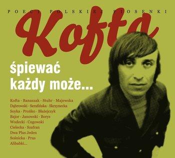 Poeci polskiej piosenki: Kofta, Śpiewać każdy może-Stuhr Jerzy, Mec Bogusław, Frąckowiak Halina, Serafińska Anna, Bajor Michał