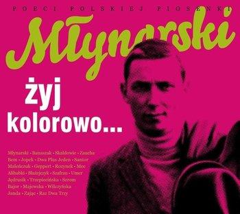 Poeci polskiej piosenki: Młynarski, Żyj kolorowo...-Młynarski Wojciech, Bajor Michał, Umer Magda, Jopek Anna Maria, Raz Dwa Trzy
