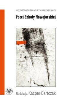 Poeci Szkoły Nowojorskiej-Bartczak Kacper
