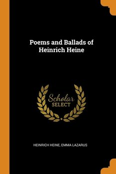 Poems and Ballads of Heinrich Heine - Heine Heinrich