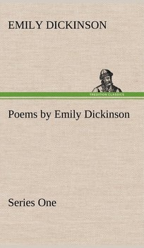 Poems by Emily Dickinson, Series One-Dickinson Emily