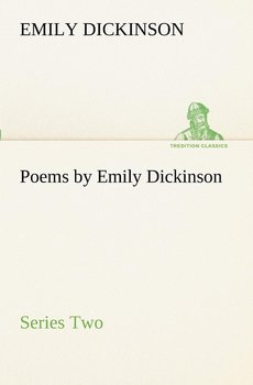 Poems by Emily Dickinson, Series Two-Dickinson Emily