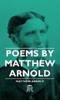 Poems by Matthew Arnold-Arnold Matthew