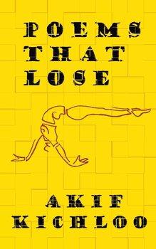 Poems That Lose-Kichloo Akif