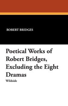 Poetical Works of Robert Bridges-Bridges Robert