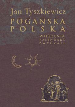 Pogańska Polska-Tyszkiewicz Jan