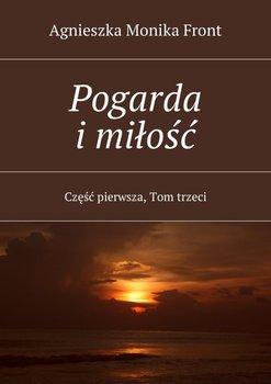 Pogarda imiłość. Część 1. Tom 3-Front Agnieszka Monika