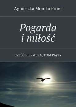 Pogarda imiłość. Część 1. Tom 5-Front Agnieszka Monika