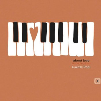 Pohl: About Love - Works For Piano-Rudny Grzegorz