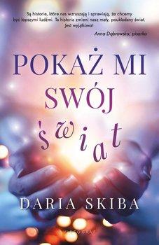 Pokaż mi swój świat-Skiba Daria
