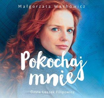 Pokochaj mnie-Wachowicz Małgorzata