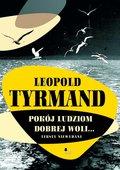 Pokój ludziom dobrej woli-Tyrmand Leopold