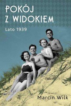 Pokój z widokiem. Lato 1939-Wilk Marcin