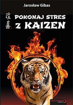 Pokonaj stres z Kaizen-Gibas Jarosław