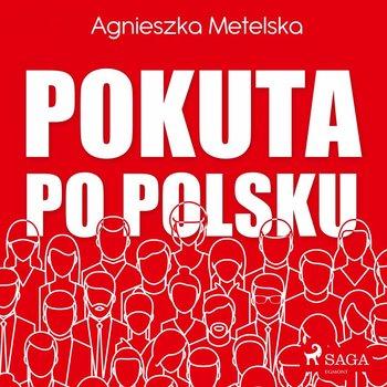 Pokuta po polsku-Metelska Agnieszka