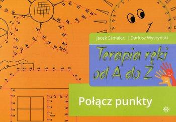 Połącz punkty. Terapia ręki od A do Z. Część 4-Szmalec Jacek, Wyszyński Dariusz