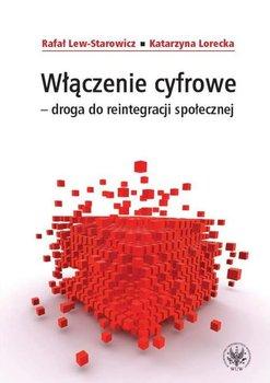 Połączenie cyfrowe. Droga do reintegracji społecznej-Lew-Starowicz Rafał, Lorecka Katarzyna