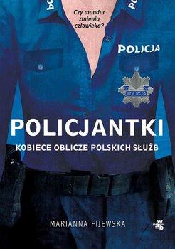 Policjantki. Kobiece oblicze polskich służb-Fijewska Marianna