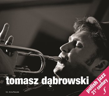 Polish Jazz 21st Century -Dąbrowski Tomasz