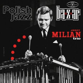 Polish Jazz: Bazaar. Volume 17-Jerzy Milian Trio
