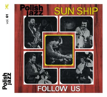 Polish Jazz: Follow Us. Volume 61 - Sun Ship