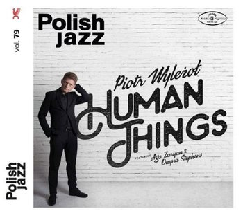 Polish Jazz: Human Things. Volume 79 - Wyleżoł Piotr, Zaryan Aga, Stephens Dayna