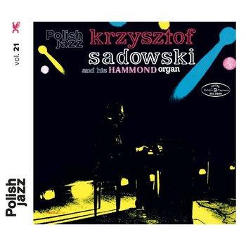 Polish Jazz: Krzysztof Sadowski and His Hammond Organ. Volume 21-Sadowski Krzysztof