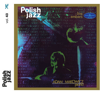 Polish Jazz: Live Embers Polish. Volume 43 - Makowicz Adam
