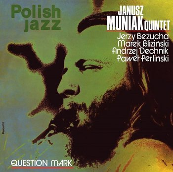 Polish Jazz: Question Mark - Janusz Muniak Quintet