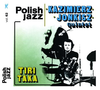 Polish Jazz: Tiritaka. Volume 62-Kazimierz Jonkisz Quintet