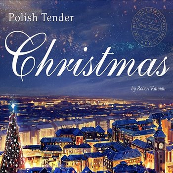 Polish Tender Christmas - Robert Kanaan