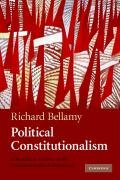 Political Constitutionalism: A Republican Defence of the Constitutionality of Democracy-Bellamy Richard