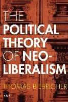Political Theory of Neoliberalism-Biebricher Thomas