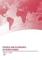 Politics and Economics in Putin's Russia-Army War College Press, Strategic Studies Institute